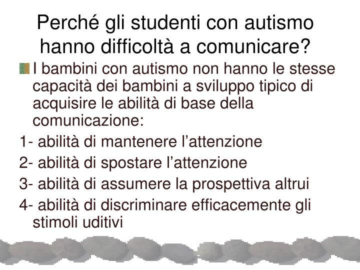 Perché gli studenti con autismo hanno difficoltà a comunicare?