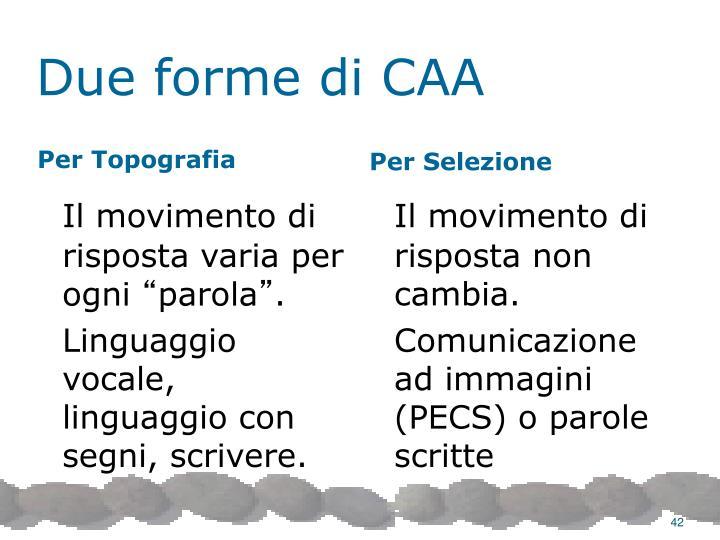 Due forme di CAA