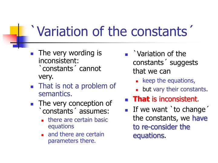 The very wording is inconsistent: `constants´ cannot very.