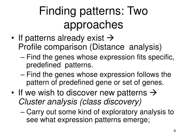 Finding patterns: Two approaches