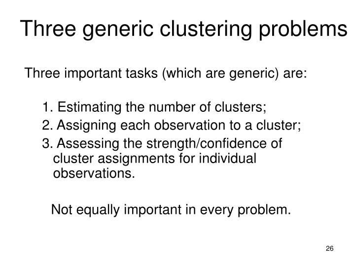 Three generic clustering problems