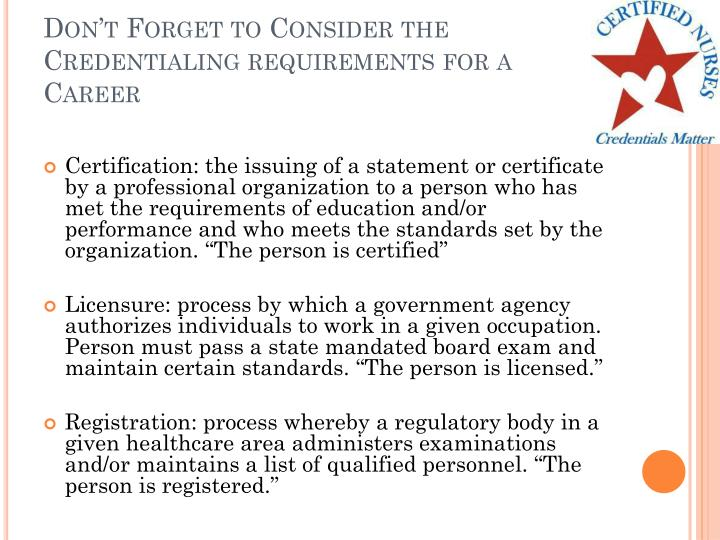 Don't Forget to Consider the Credentialing requirements for a Career