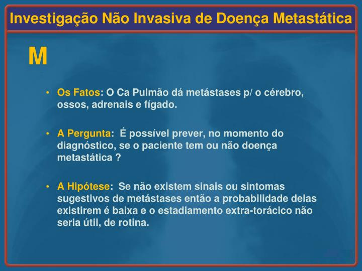 Investigação Não Invasiva de Doença Metastática