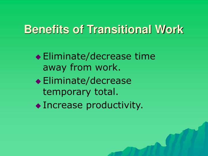 Benefits of Transitional Work