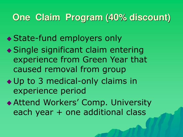 One  Claim  Program (40% discount)