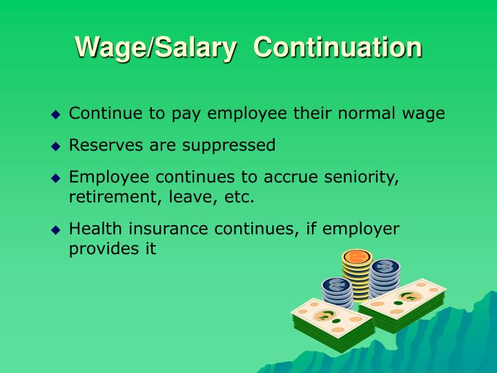 Wage/Salary  Continuation