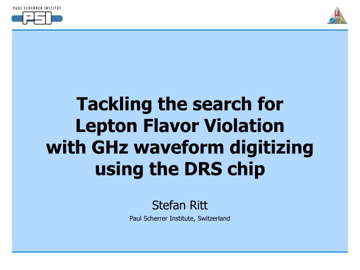 Tackling the search for lepton flavor violation with ghz waveform digitizing using the drs chip