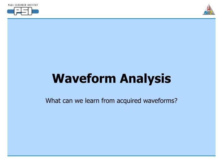 Waveform Analysis