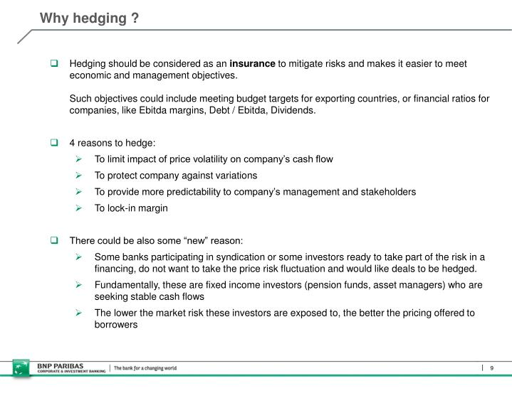 Why hedging ?