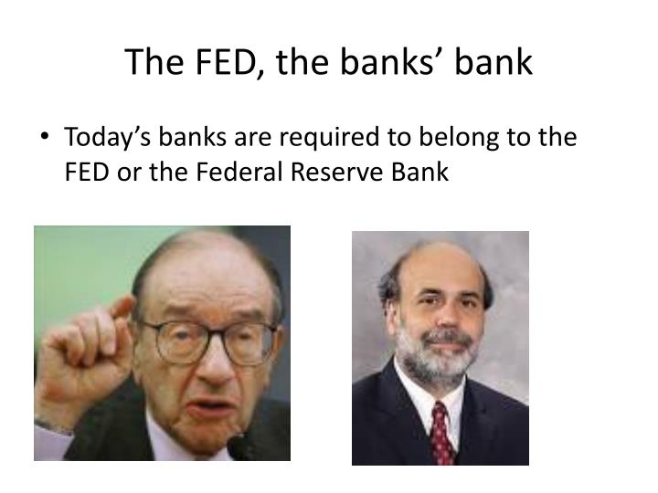 The FED, the banks' bank