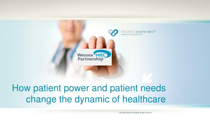 how patient power and patient needs change the dynamic of healthcare n.