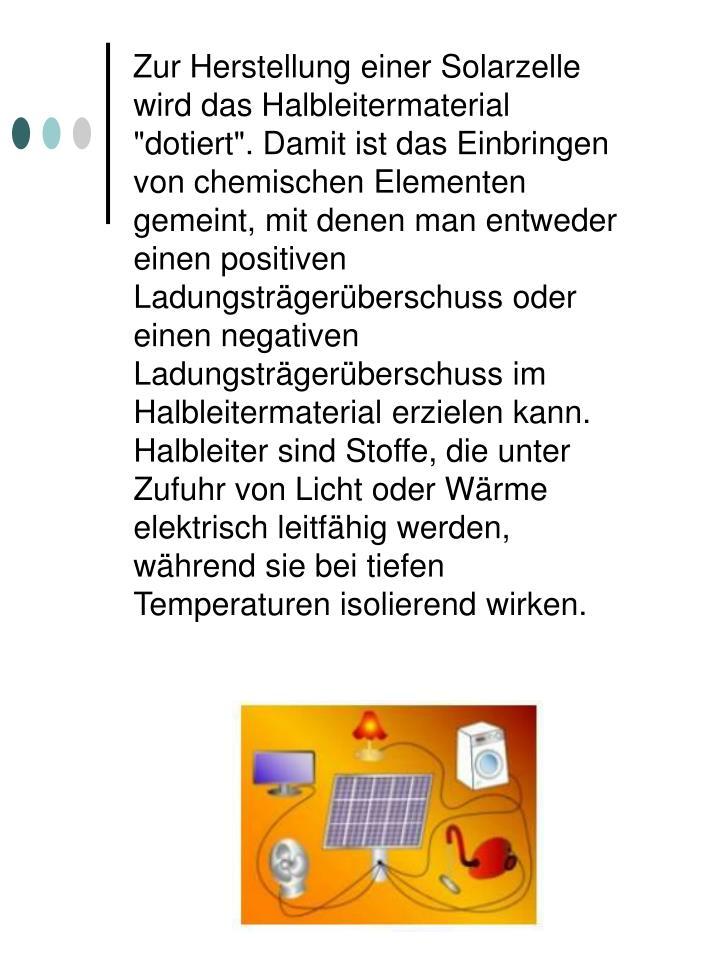 """Zur Herstellung einer Solarzelle wird das Halbleitermaterial """"dotiert"""". Damit ist das Einbringen..."""