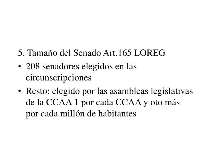 5. Tamaño del Senado Art.165 LOREG