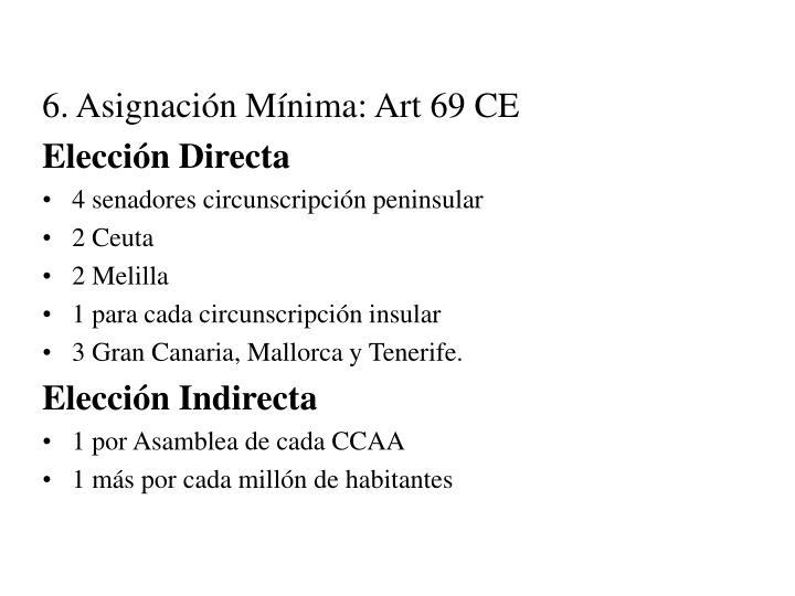 6. Asignación Mínima: Art 69 CE