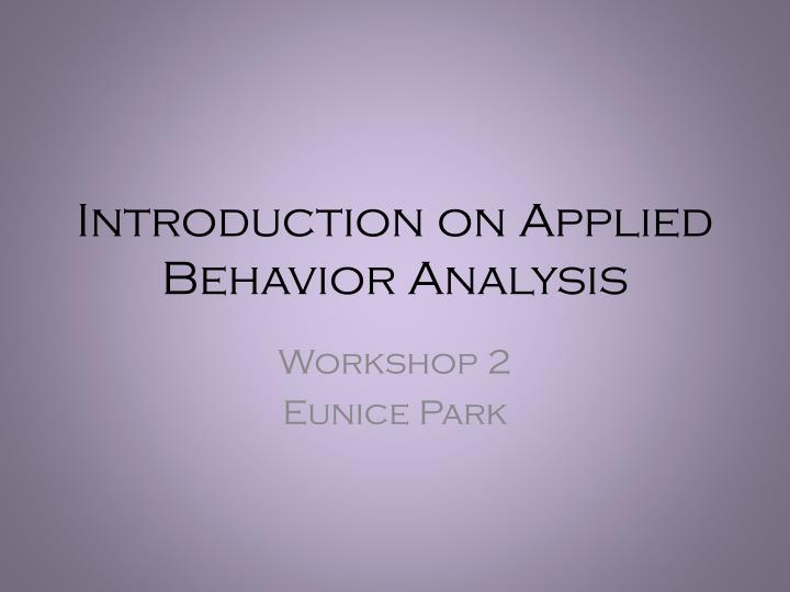introduction on applied behavior analysis n.