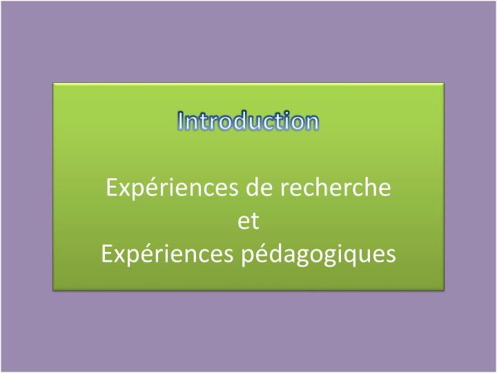 Introduction exp riences de recherche et exp riences p dagogiques