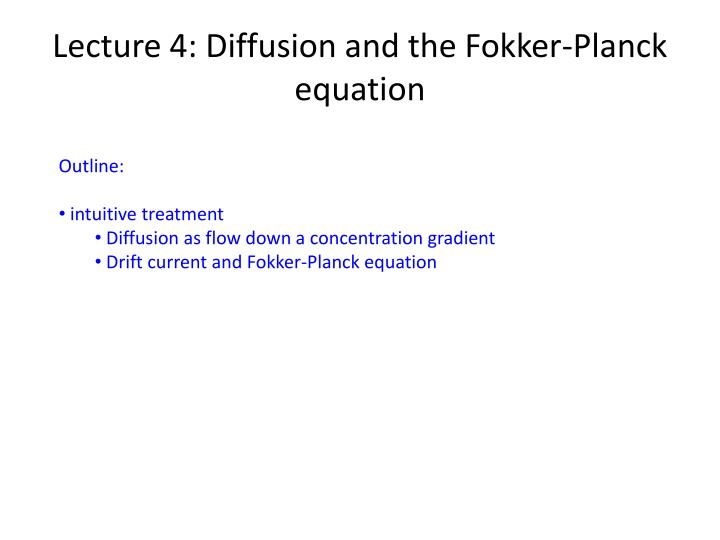 lecture 4 diffusion and the fokker planck equation n.
