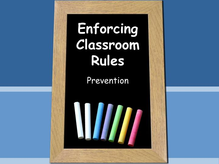 enforcing classroom rules n.