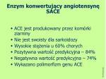 enzym konwertuj cy angiotensyn sace
