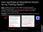can i purchase an educational version for my training center