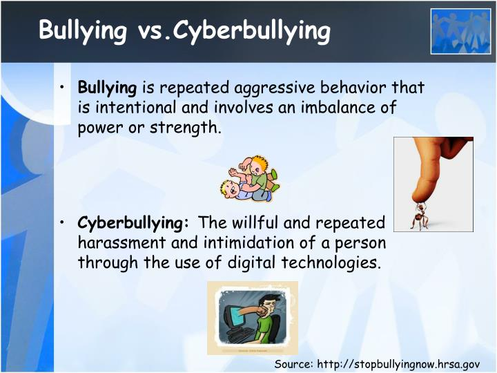 Bullying vs.Cyberbullying