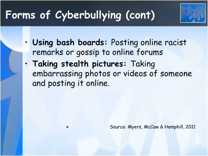 Forms of Cyberbullying (cont)