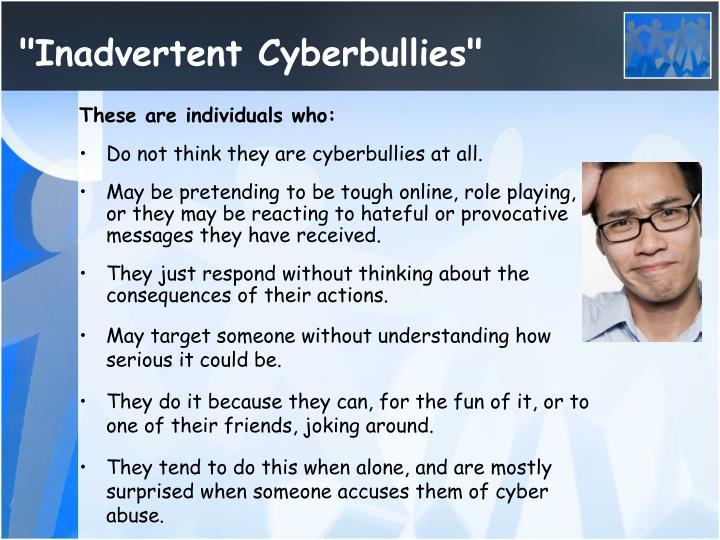 """Inadvertent Cyberbullies"""