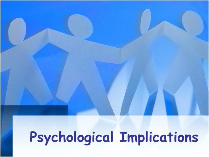 Psychological Implications