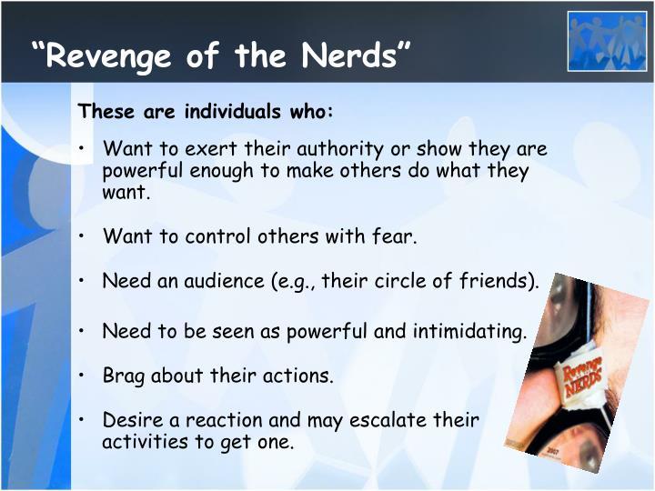 """""""Revenge of the Nerds"""""""