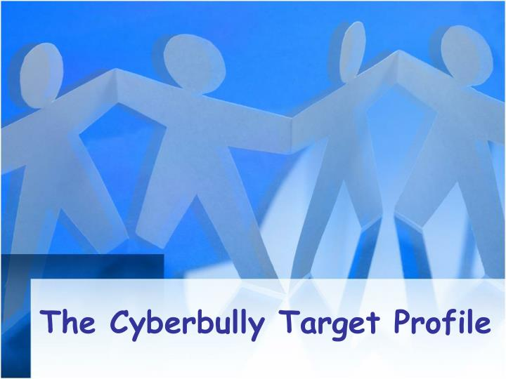 The Cyberbully Target Profile