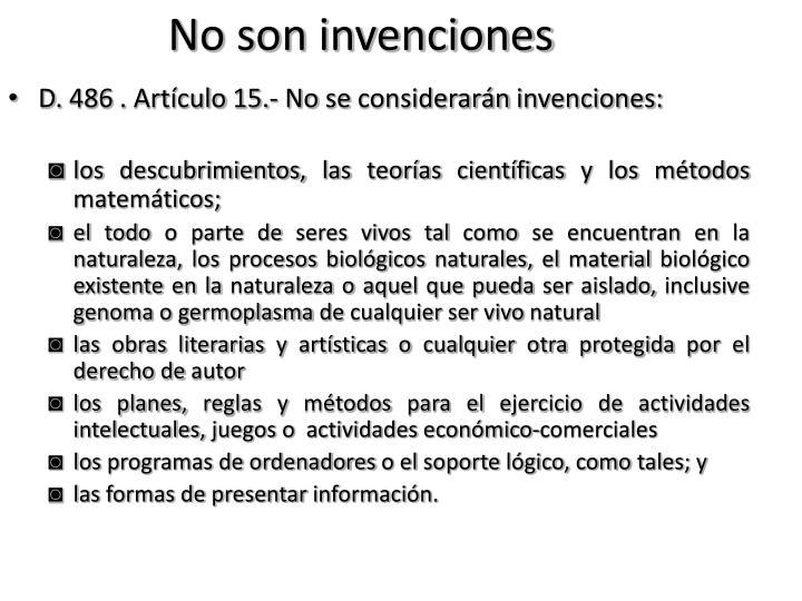 No son invenciones