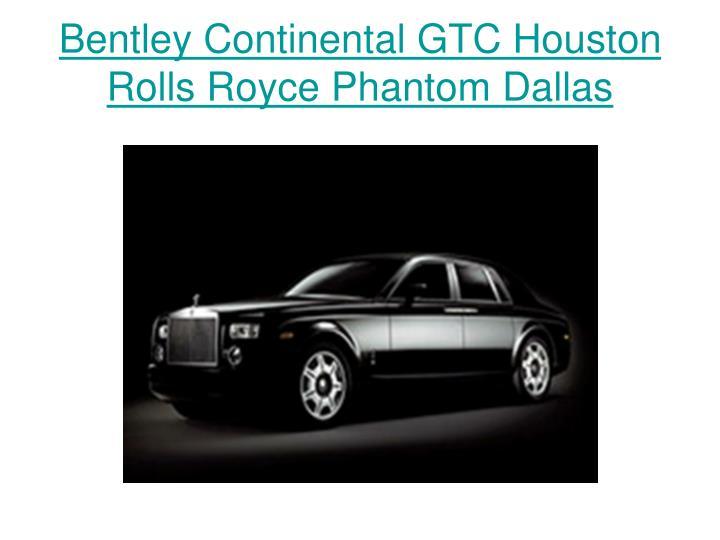 Bentley Continental GTC Houston