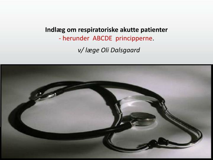 Indlæg om respiratoriske akutte patienter