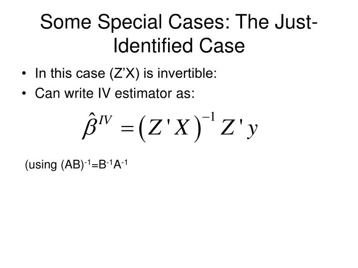 Some Special Cases: The Just-Identified Case