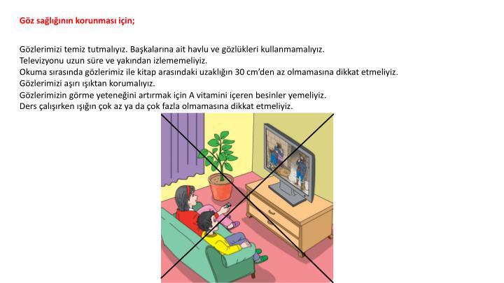 Göz sağlığının korunması için;