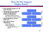 how do we support higher rates