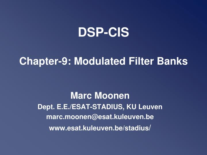 Dsp cis chapter 9 modulated filter banks