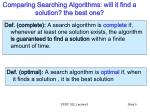 comparing searching algorithms will it find a solution the best one