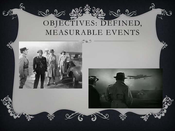 Objectives: Defined, Measurable Events