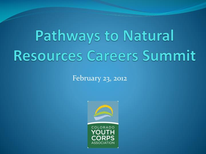 Pathways to natural resources careers summit