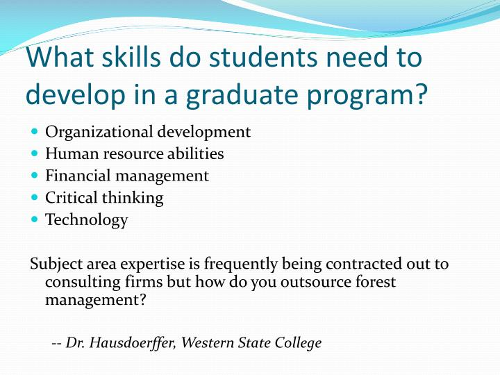 What skills do students need to develop in a graduate program?