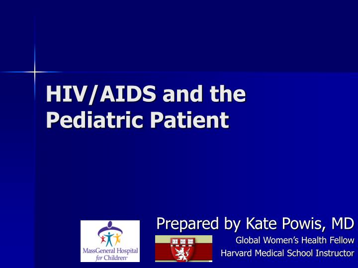 Hiv aids and the pediatric patient