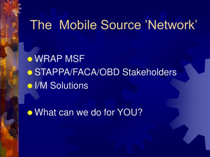 The  Mobile Source 'Network'