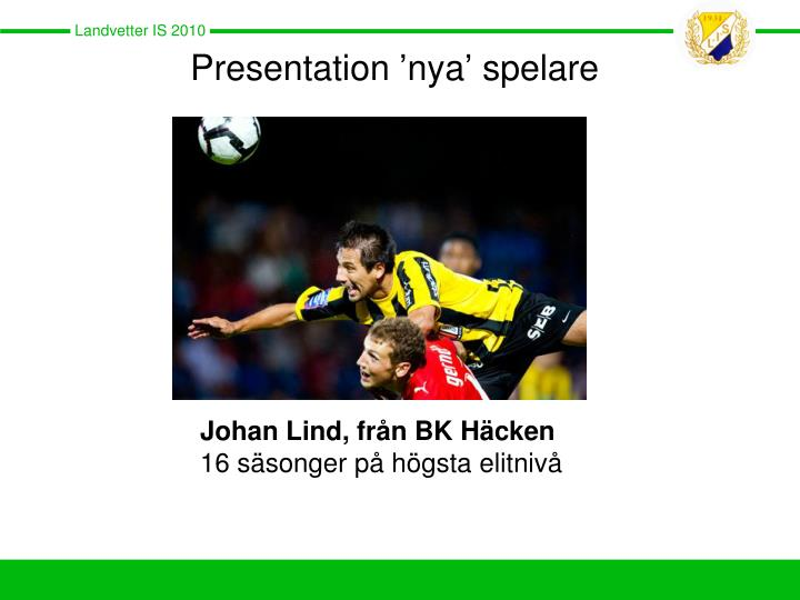Presentation nya spelare