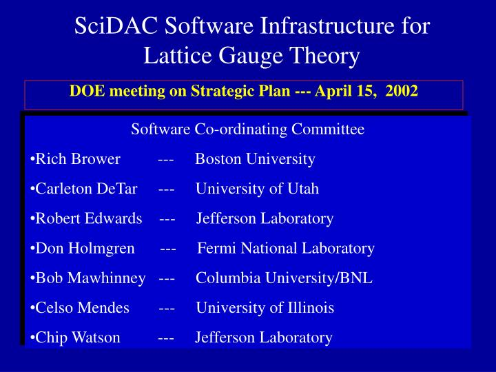 scidac software infrastructure for lattice gauge theory n.