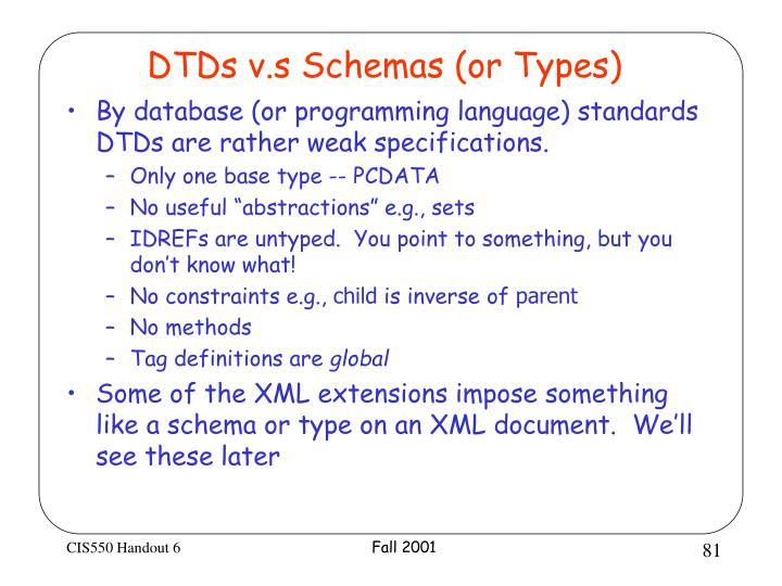DTDs v.s Schemas (or Types)