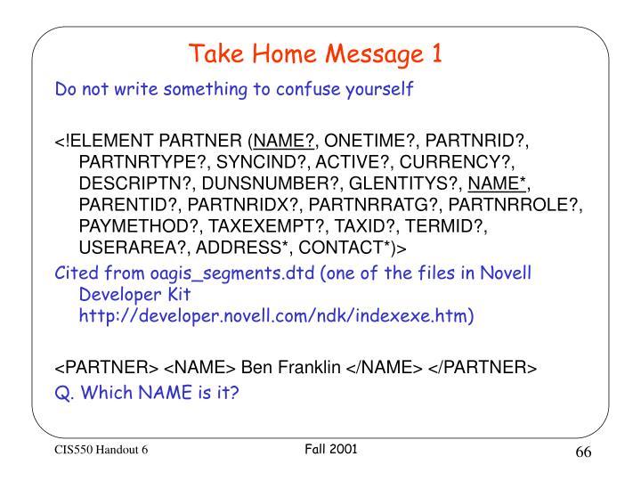 Take Home Message 1