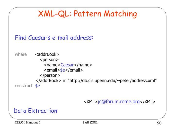 XML-QL: Pattern Matching