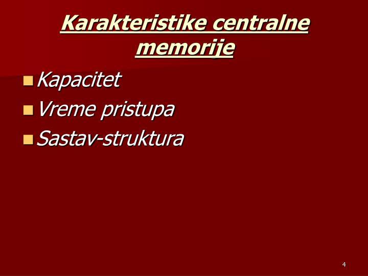Karakteristike centralne memorije