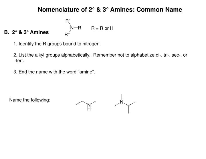 Nomenclature of 2° & 3° Amines: Common Name